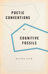 Cover Poetic Conventions as Cognitive Fossils