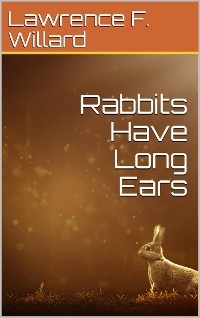 Cover Rabbits Have Long Ears