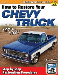 Cover How to Restore Your Chevy Truck: 1973-1987