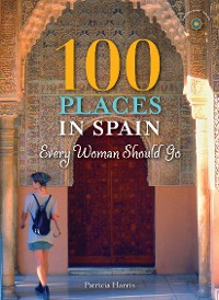 Cover 100 Places in Spain Every Woman Should Go