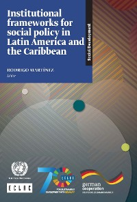 Cover Institutional Frameworks for Social Policy in Latin America and the Caribbean