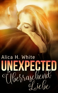 Cover Unexpected - Überraschend Liebe