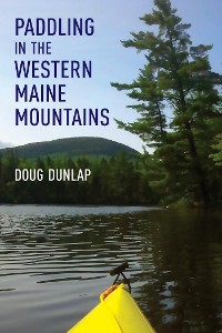 Cover Paddling in the Western Maine Mountains