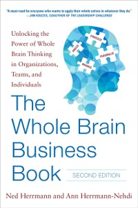 Cover Whole Brain Business Book, Second Edition: Unlocking the Power of Whole Brain Thinking in Organizations, Teams, and Individuals