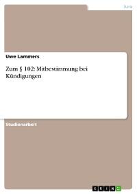 Cover Zum § 102: Mitbestimmung bei Kündigungen