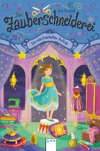 Cover Die Zauberschneiderei (4). Ein märchenhafter Auftritt