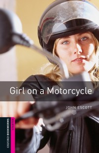 Cover Girl on a Motorcycle Starter Level Oxford Bookworms Library