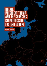 Cover Brexit, President Trump, and the Changing Geopolitics of Eastern Europe