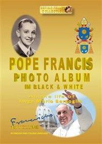 Cover POPE FRANCIS PHOTO ALBUM in BLACK and WHITE
