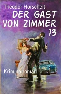 Cover Der Gast von Zimmer 13