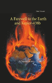 Cover A Farewell to the Earth and Kepler-438b: A Noveramatry