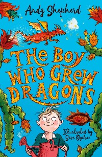 Cover The Boy Who Grew Dragons (The Boy Who Grew Dragons 1)