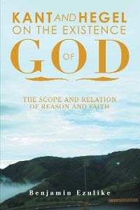 Cover Kant and Hegel on the Existence of God
