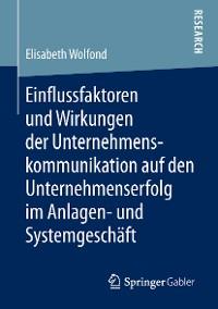 Cover Einflussfaktoren und Wirkungen der Unternehmenskommunikation auf den Unternehmenserfolg im Anlagen- und Systemgeschäft