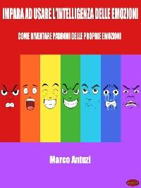 Cover Impara ad usare l'intelligenza delle emozioni
