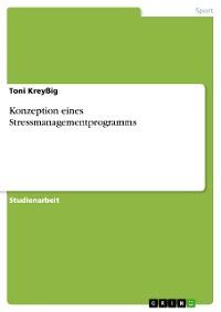 Cover Konzeption eines Stressmanagementprogramms