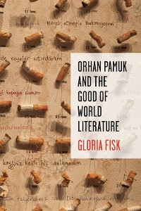 Cover Orhan Pamuk and the Good of World Literature