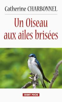 Cover Un Oiseau aux ailes brisées