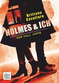 Cover Holmes und ich – Der Fall Jamie