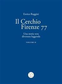 Cover Il Cerchio Firenze 77, Una storia vera divenuta leggenda Vol 2