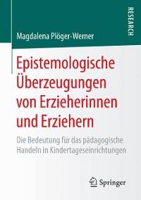 Cover Epistemologische Überzeugungen von Erzieherinnen und Erziehern