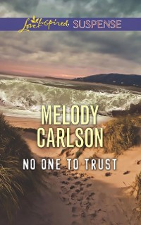 Cover No One To Trust (Mills & Boon Love Inspired Suspense)