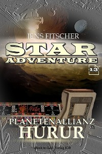 Cover Planetenallianz HUrur (STAR ADVENTURE 13)