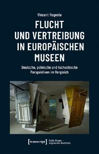 Cover Flucht und Vertreibung in europäischen Museen