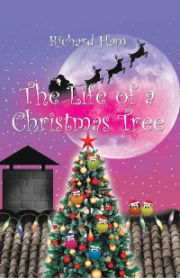 Cover The Life of a Christmas Tree