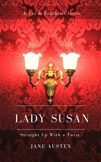 Cover Lady Susan (Annotated): A Tar & Feather Classic: Straight Up With a Twist