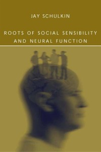 Cover Roots of Social Sensibility and Neural Function
