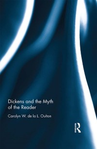 Cover Dickens and the Myth of the Reader