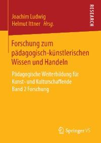 Cover Forschung zum pädagogisch-künstlerischen Wissen und Handeln