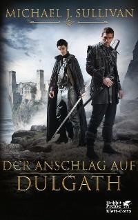 Cover Der Anschlag auf Dulgath (Riyria-Chroniken, Bd. 3)