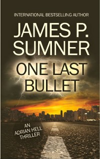 Cover One Last Bullet: A Thriller