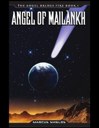 Cover Angel Brings Fire Book 1 : Angel of Mailankh