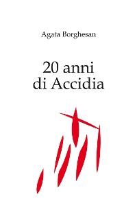 Cover 20 anni di Accidia
