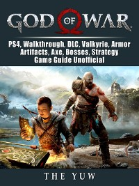 Cover God of War, PS4, Walkthrough, DLC, Valkyrie, Armor, Artifacts, Axe, Bosses, Strategy, Game Guide Unofficial