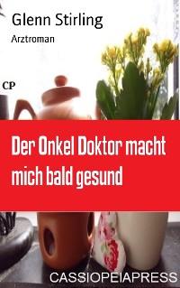 Cover Der Onkel Doktor macht mich bald gesund