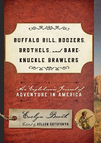 Cover Buffalo Bill, Boozers, Brothels, and Bare-Knuckle Brawlers