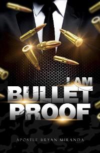 Cover I Am Bulletproof