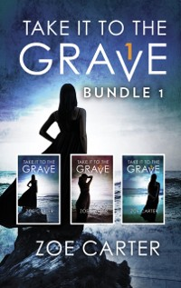 Cover Take It To The Grave Bundle 1: Take It to the Grave parts 1-3 (Part of the Take It to the Grave series) / Take It to the Grave parts 1-3 (Part of the Take It to the Grave series)