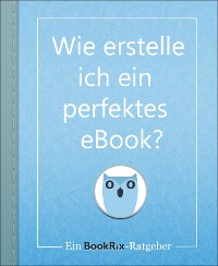 Cover Wie erstelle ich ein perfektes eBook?