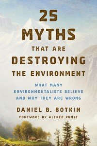 Cover 25 Myths That Are Destroying the Environment