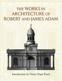 Cover The Works in Architecture of Robert and James Adam