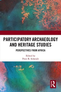 Cover Participatory Archaeology and Heritage Studies