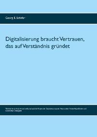 Cover Digitalisierung braucht Vertrauen, das auf Verständnis gründet