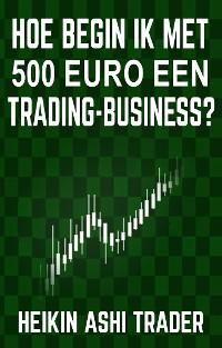 Cover Hoe begin ik met 500 euro een trading-business?