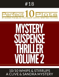 "Cover Perfect 10 Mystery / Suspense / Thriller Volume 2 Plots #18-10 ""WHIPS & STIRRUPS – A CLIVE & SANDRA MYSTERY"""