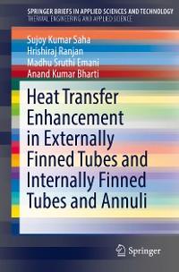Cover Heat Transfer Enhancement in Externally Finned Tubes and Internally Finned Tubes and Annuli